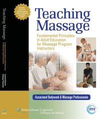 Teaching Massage: Fundamental Principles in Adult Education for Massage Program Instructors